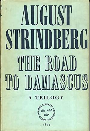 The Road to Damascus: A Trilogy: Strindberg, August