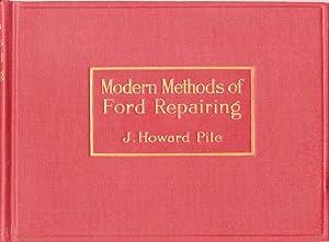 Modern Methods of Ford Repairing: Pile, J. Howard
