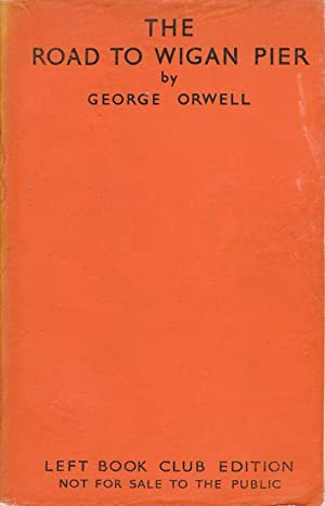 The Road to Wigan Pier.: ORWELL (George).