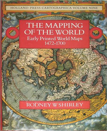 The Mapping of the World: Early Printed World Maps 1472-1700 by ...