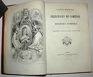 Princesses de Comédie et Déesses d'Opéra: Arsène Houssaye