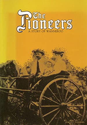 The Pioneers: A Story of Wanneroo 1834-1985: Chambers, Adrian