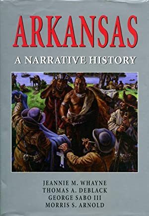 Arkansas: A Narrative History: Whayne, Jeannie M.;