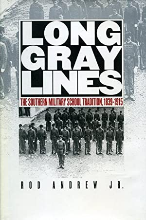 Long Gray Lines: The Southern Military School: Andrew Jr., Rod