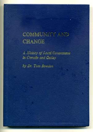 Community and Change: A History of Local: Bowden, Tom