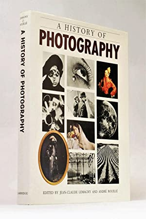 A History of Photography: Social and Cultural: Lemagny, Jean-Claude and