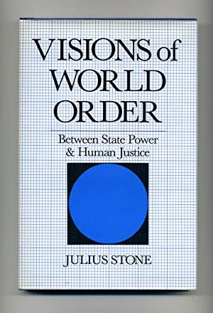 Visions of World Order: Between State Power: Stone, Julius