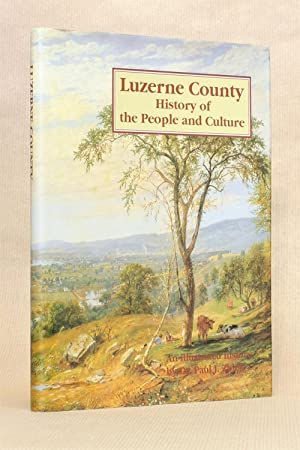 Luzerne County: History of the People and: Zbiek, Paul J.