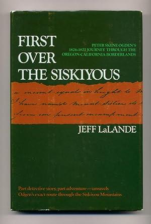 First over the Siskiyous: Peter Skene Ogden's: LaLande, Jeff