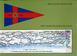 The Lagos Yacht Club: Fifty Years of: Jill and John