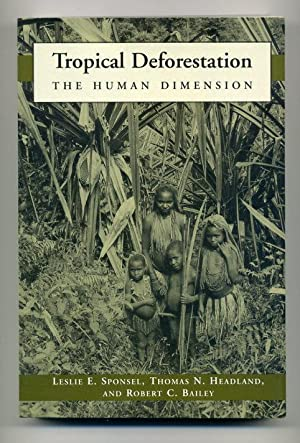 Tropical Deforestation: The Human Dimension: Leslie E. Sponsel,