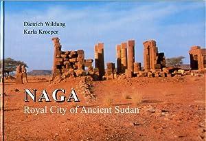 Naga: Royal City of Ancient Sudan: Wildung, Dietrich and