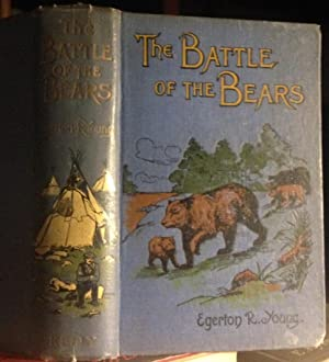 THE BATTLE OF THE BEARS and reminiscences of life in the Indian country