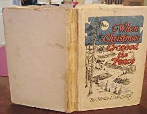 "WHEN CHRISTMAS CROSSED ""THE PEACE"".: McCLUNG, Nellie L."