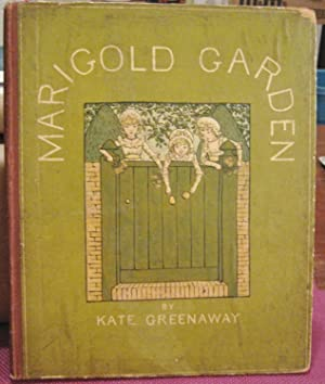 MARIGOLD GARDEN. Pictures and Rhymes by Kate: GREENAWAY, Kate