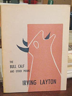 THE BULL CALF and other poems (inscribed to Northrop Frye)