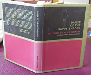 DANCE OF THE HAPPY SHADES: Stories. Foreword by Hugh Garner [INSCRIBED]