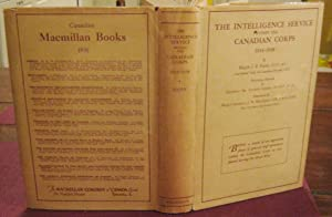 THE INTELLIGENCE SERVICE WITHIN THE CANADIAN CORPS: HAHN, J.E., Major.Historical