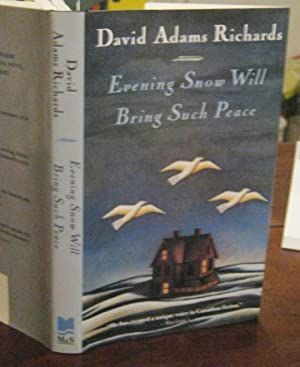 EVENING SNOW WILL BRING SUCH PEACE. A Novel. (signed)