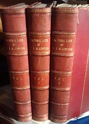 THE POLITICAL LIFE OF THE RIGHT HON.: GLADSTONE, W.E.)