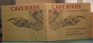 CAVE BIRDS: an alchemical cave drama. Poems by Ted Hughes and drawings by Leonard Baskin