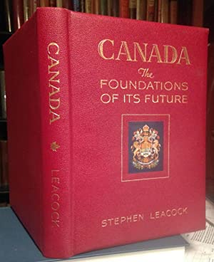 CANADA: THE FOUNDATIONS OF ITS FUTURE. Illustrated by Canadian Artists (deluxe issue signed)