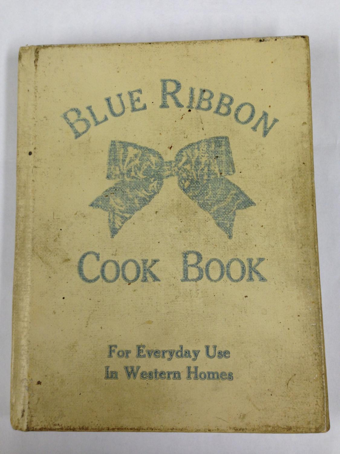 Blue Ribbon Cook Book For Everyday Use In Western Homes