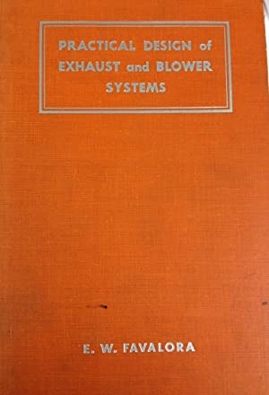 PRACTICAL DESIGN OF EXHAUST AND BLOWER SYSTEMS: Favalora, E.W.