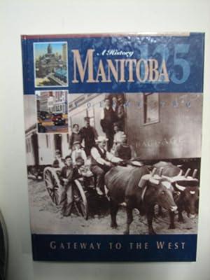 Manitoba 125 - A History: Gateway to