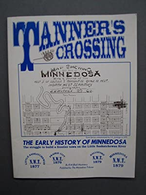 Tanner's Crossing - The Early History of: Mummery, Robert M.