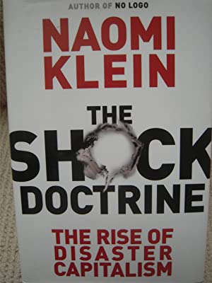 The Shock Doctrine: Klein, Naomi