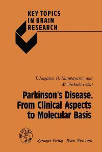 Parkinson's Disease. From Clinical Aspects to Molecular Basis (Key Topics in Brain Research)