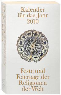 Kalender für das Jahr 2010: Feste und Feiertage der Religionen der Welt