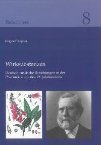 Wirksubstanzen: Deutsch-russische Beziehungen in der Pharmakologie des: Pfrepper, Regine: