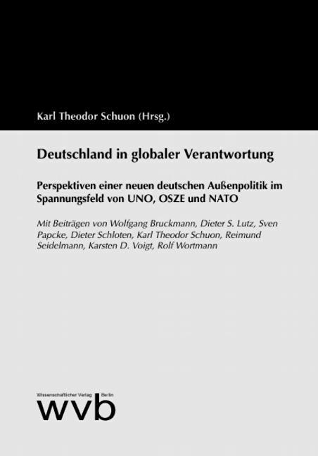 Deutschland in globaler Verantwortung. Perspektiven einer neuen: Theodor Schuon, Karl,