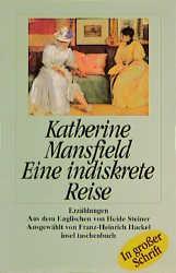 Eine indiskrete Reise - Mansfield, Katherine