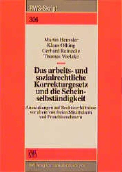 Das arbeitsrechtliche und sozialrechtliche Korrekturgesetz und die: Henssler, Martin, Klaus