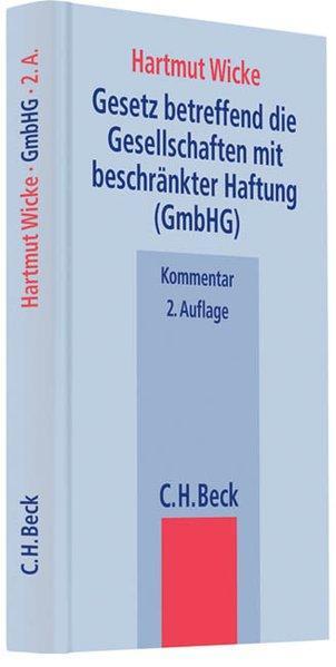 Gesetz betreffend die Gesellschaften mit beschränkter Haftung (GmbHG) (Beck'sche Kompakt-Kommentare) - Wicke, Hartmut