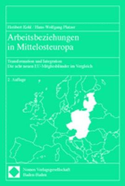 Arbeitsbeziehungen in Mittelosteuropa. Transformation und Integration. Die