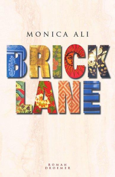 monica ali brick lane Monica ali's novel brick lane (2003) marked her literary breakthrough ali hereby  followed the tradition of salman rushdie and hanif kureishi who had placed.