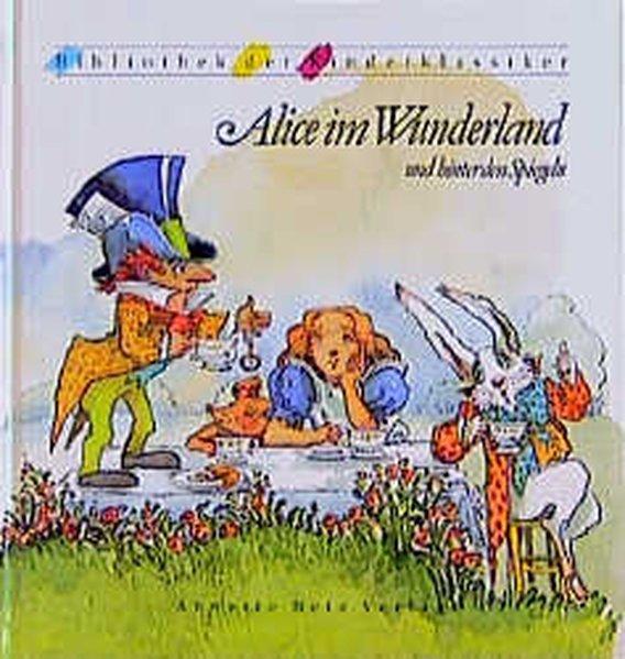 Alice im Wunderland und hinter den Spiegeln: Carroll, Lewis, Susa