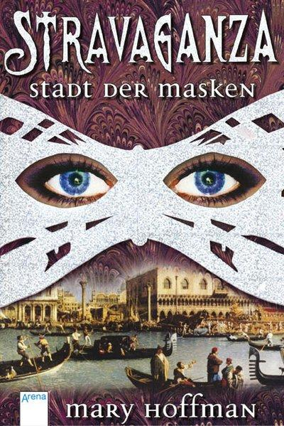 Stravaganza - Stadt der Masken: Hoffman, Mary: