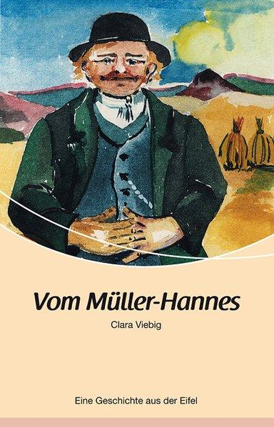 Vom Müller-Hannes: Eine Geschichte aus der Eifel - Viebig, Clara