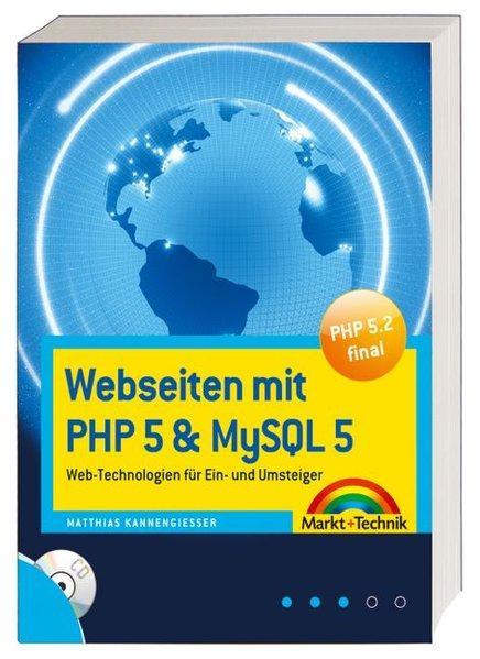 Webseiten mit PHP 5 & MySQL 5 - incl. Tools Beispielen usw. auf CD: Web-Technologien für Ein- und Umsteiger (Sonstige Bücher M+T) - Kannengiesser, Matthias