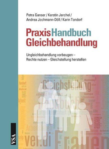PraxisHandbuch Entgeltgleichheit: Ungleichbehandlung vorbeugen ? Rechte nutzen ? Gleichstellung herstellen - Ganser, Petra, Kerstin Jerchel Andrea Jochmann-Döll u. a.