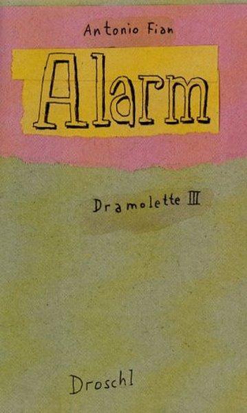 Alarm. Dramolette 3: Fian, Antonio: