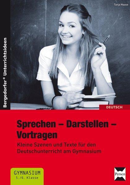 Sprechen - Darstellen - Vortragen: Kleine Szenen: Haase, Tanja: