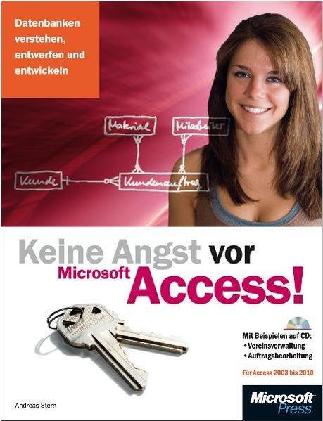 Keine Angst vor Access! FürAccess2003bis2010: Datenbankenverstehen,entwerfenundentwickeln;fürAccess2003bis2010 - Stern, Andreas