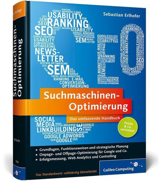 Suchmaschinen-Optimierung: Das umfassende Handbuch: Aktuell zu Google Panda und Penguin (Galileo Computing) - Erlhofer, Sebastian