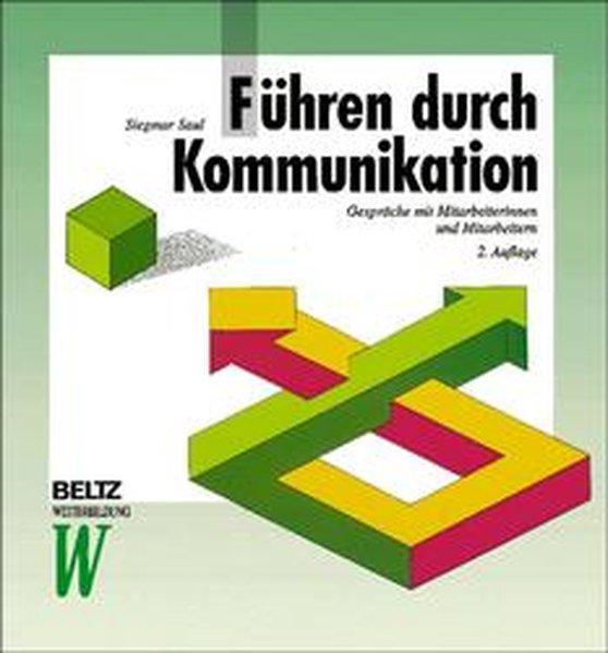 Führen durch Kommunikation: Gespräche mit Mitarbeiterinnen und Mitarbeitern (Beltz Weiterbildung/Fachbuch) - Saul, Siegmar